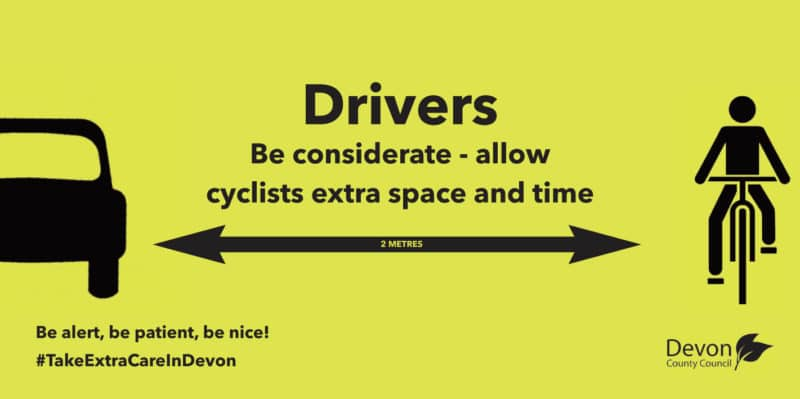 Drivers. Be considerate - allow cyclists extra space and time