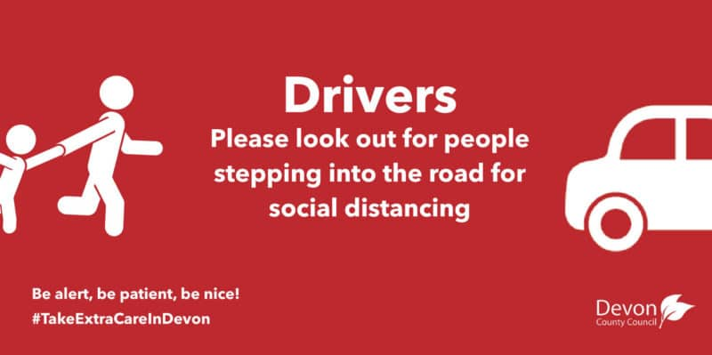 Drivers. Please look out for people stepping into the road for social distancing